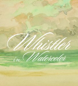 an image of the Whistler in Watercolor catalogue cover: a detail from one of his watercolors, with a cloudy sky over a pale green sea, and the title in cursive script.